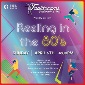"Footdreams Performing Arts proudly present -""Reeling in the 80's"" Sunday, 10 April 2022"