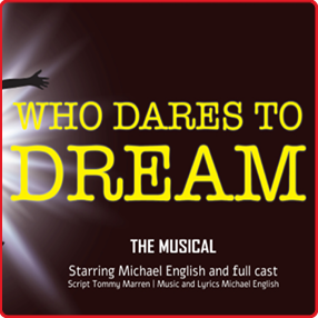 Who Dares to Dream - The Musical