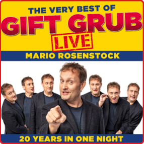 Mario Rosenstock returns with The Very Best of Gift Grub Live in 2022. Tuesday, 12th April – Saturday, 16th April, 2022**Please Note Rescheduled Date – 23 February 2021 show has been rescheduled to take place on 12th April 2022. All original tickets remain valid for the new date**29th June rescheduled to 12th April30th June rescheduled to 13th April1st July rescheduled to 14th April2nd July rescheduled to 15th April3rd July rescheduled to 16th April
